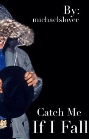 Catch Me If I Fall (A Michael Jackson Story) by michaelslover