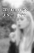 ZEICHEN DES (UN)GLÜCKS by SophieTro