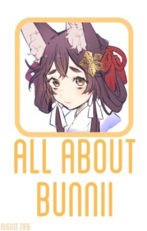 ♡ All About Bunnii ♡ by BunniiKisses