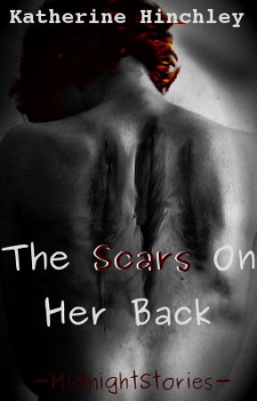 The Scars on Her Back (Prequel to The Numbers on Her Wrist) by KatherineHinchley