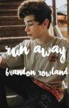 Run Away; Brandon Rowland cover