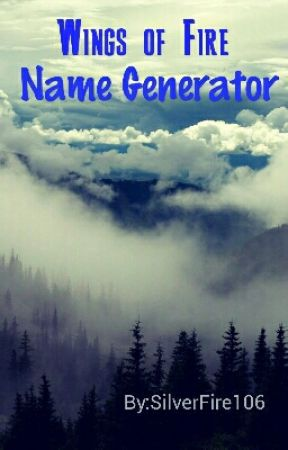Wings of Fire: Name Generator [[COMPLETED]] by SilverFire106