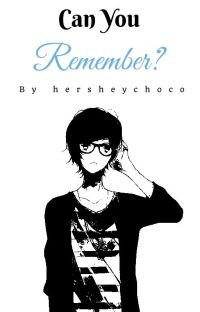 Can You Remember?♥ [Yaoi OneShot] (BoyxBoy) cover