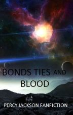 Bonds Ties and Blood |Percy Jackson Fanfic| by KimberLoops