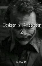 Joker x Reader 2 by KirinPl