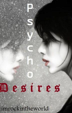Psycho Desires by imrockintheworld