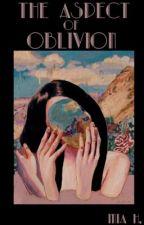 The Aspect Of Oblivion by Obliviouslion