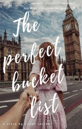The Perfect Bucket List 2.0 by naoycaro