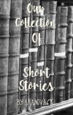 A Collection of Short Stories by AraNova67
