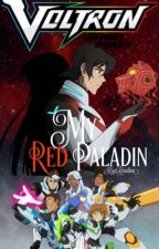 My Red Paladin (Keith X Reader) by KrysRosalina