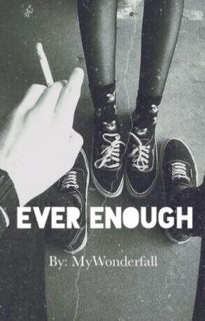 Ever Enough by MyWonderfall