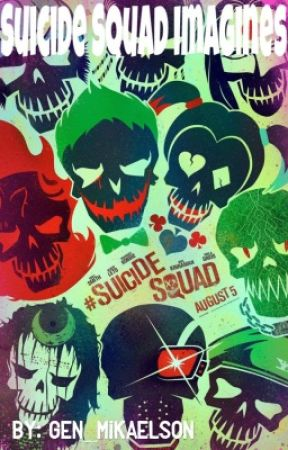 Suicide Squad Imagines by Gen_Mikaelson