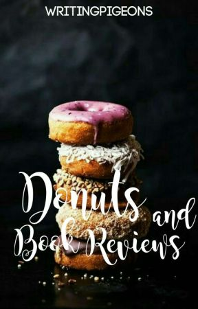 Donuts & Book Reviews  by writingpigeons
