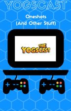 Yogscast Short Stories (and other stuff) by FridgeTax4
