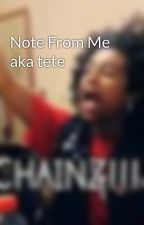 Note From Me aka tete by mindless4everrock