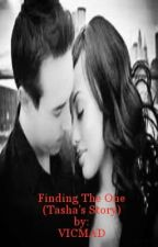 Finding The One -Tasha's Story (Completed)✅ by VICMAD