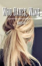 Who Dares, Wins (cancelled) by x_bitchin_x