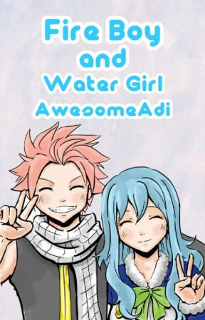 Fire Boy and Water Girl - NaLu, GrUvia by rainbowdinounicorn