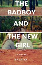 The Bad Boy and The New Girl [COMPLETED] by waleejahaamir