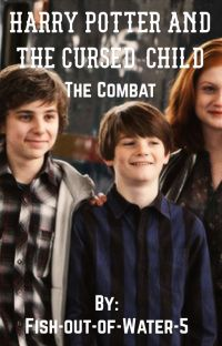 Harry Potter and the Cursed Child: the Combat cover