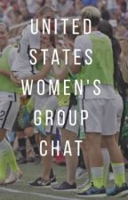 United States Women's Group Chat by acidiic-paraadox