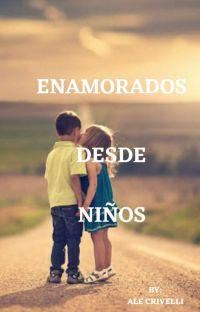 ENAMORADOS DESDE NIÑOS ~Terminada~ cover