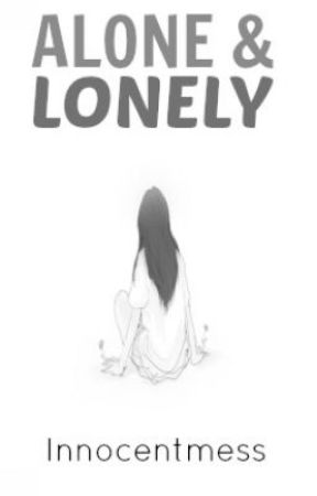 Alone & Lonely by innocentmess