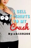 I Sell T-Shirts to my Crush cover
