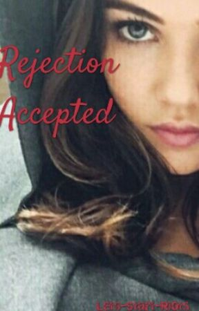 Rejection Accepted by Lets-Start-Riots