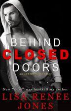 Behind Closed Doors by LisaReneeJones