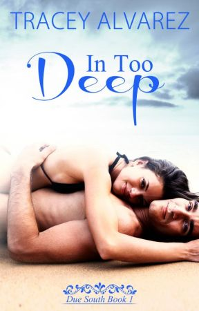 In Too Deep by TraceyAlvarez