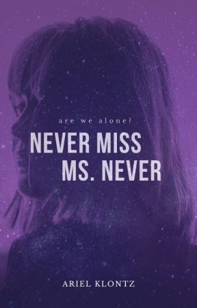 Never Miss Ms. Never by arielklontz