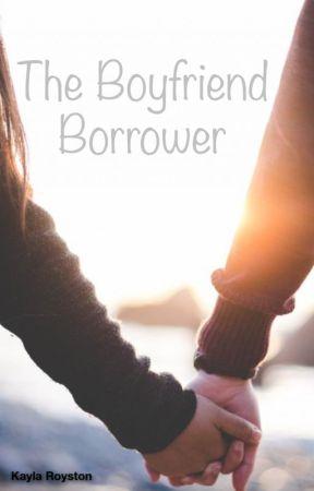 The Boyfriend Borrower by JustKaylay