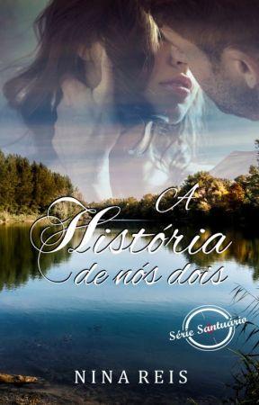 A História de Nós Dois - Prólogo para Degustação by NinaReis