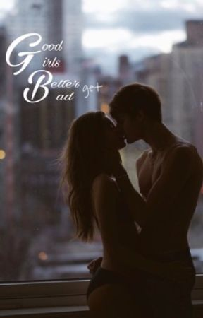 Good girls better get bad. by _zayninmyheart