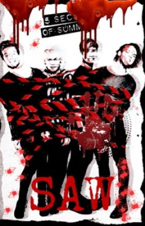 SAW// 5 Seconds of Summer by TRASHIEST5SOSTRASH