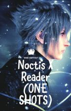 (REQUEST CLOSED) Noctis X Reader {One Shots} by plantaerium_99