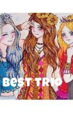 Best trio by cutehaneyy