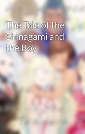 The Tale of the Shinagami and the Boy by CanndyCane