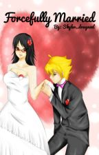 Forcefully married by awesome_naruto