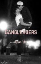 Gangleaders Lover Boy (#Wattys2017) by Sydney565