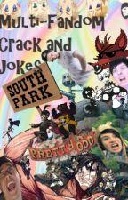 Multi-Fandom Crack and Jokes by One-Hell-Of-A-Fan