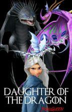 Daughter of the Dragon [HTTYD/ASOIAF] by Khaleesi-Of-Trolls
