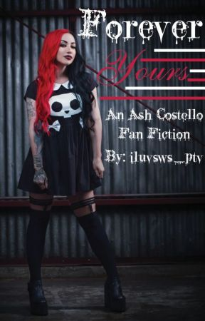 Forever Yours (Ash Costello Fan Fiction - GirlxGirl) by iluvsws_ptv