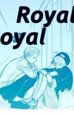 ROYAL by hunluh