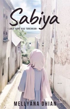 Sabiya (Luka Yang Kau Torehkan) by Mellyana21