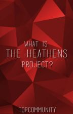 What Is #TheHeathensProject? by topcommunity