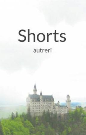 Shorts by autreri