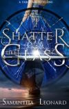 Shatter Like Glass-Cinderella Retold cover