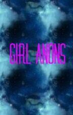 Girl Anons❀ by BigBookOfAnons